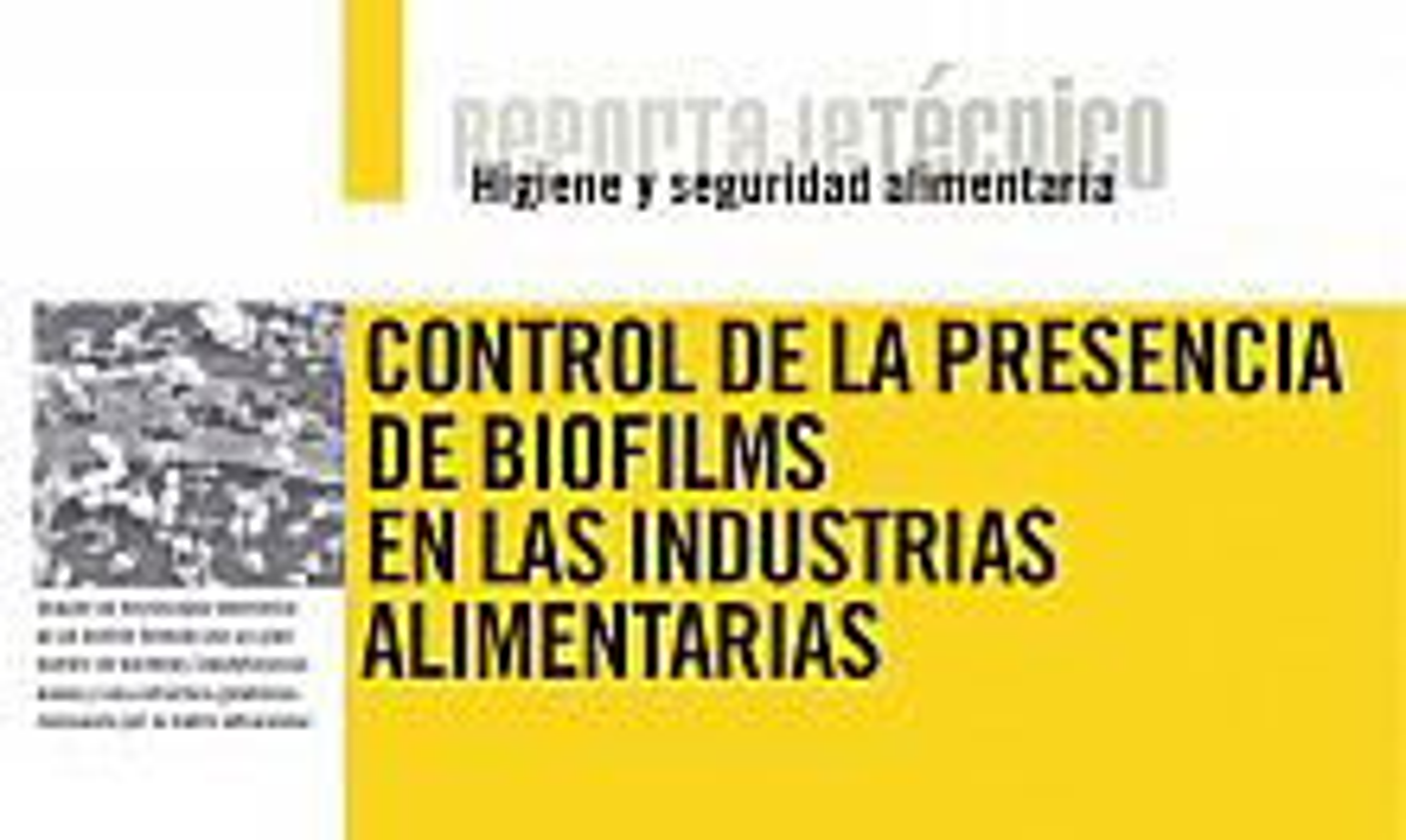 Control de la presencia de biofilms en las industrias alimentarias