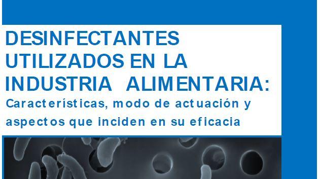 Desinfectantes utilizados en la industria alimentaria: características, modo de actuación y aspectos que inciden en su eficacia