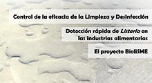 Control de la eficacia de la limpieza y desinfección. Detección rápida de Listeria en las industrias alimentarias. El proyecto Biolisme